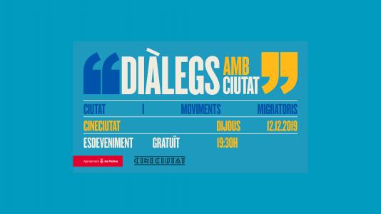 Diàlegs amb Ciutat: Ciutat i Moviments migratoris