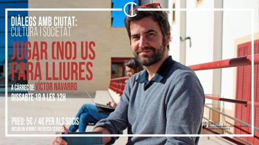 Diàlegs amb Ciutat: Cultura y sociedad - Víctor Navarro
