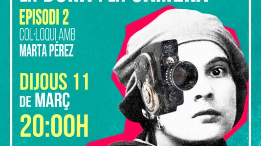 La dona i la càmera: Women make film amb Marta Pérez